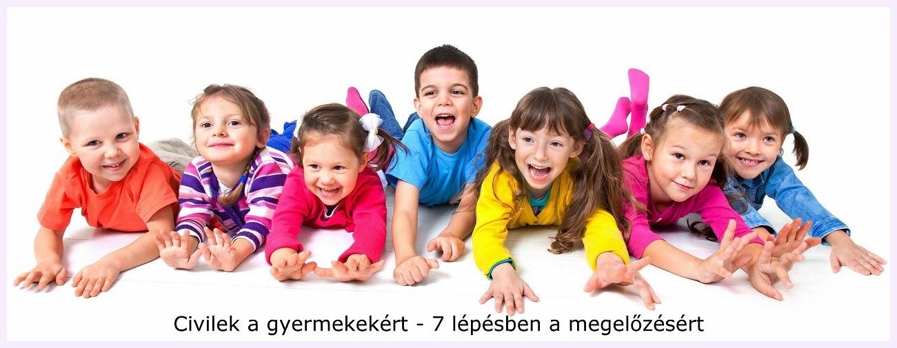 """Civilek a gyermekekért - """"7 lépésben a megelőzésért"""""""
