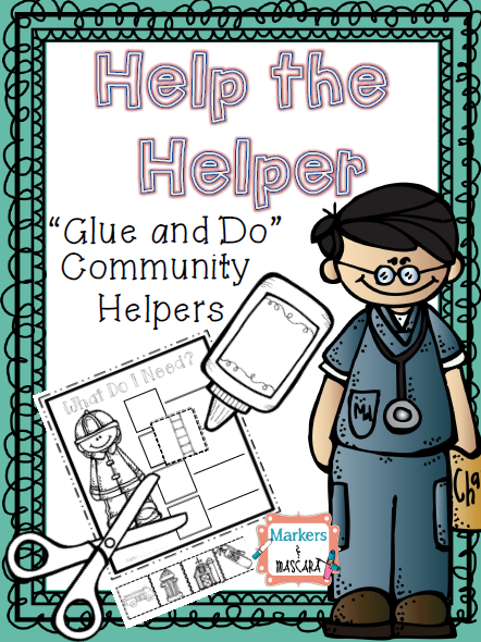 http://www.teacherspayteachers.com/Product/Help-the-Helper-Glue-and-Do-Pack-Community-Helpers-1413570