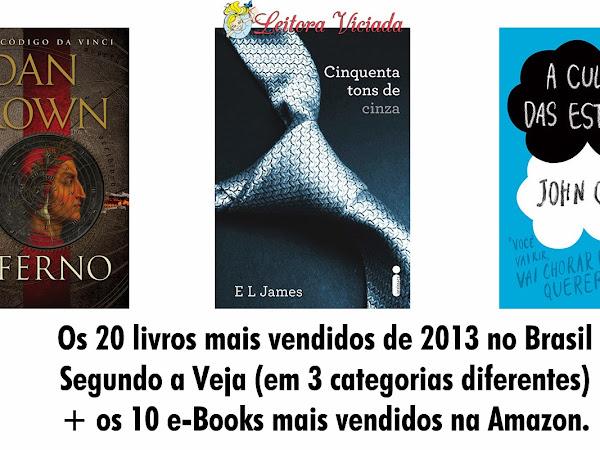 Os 20 livros mais vendidos de 2013 no Brasil segundo a Veja (em 3 categorias diferentes) + os 10 e-Books mais vendidos na Amazon