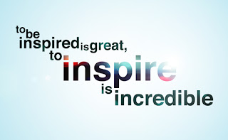 Words against a light blue background, trailing from the upper left to the bottom right, reading 'To be inspired is great, to inspire is incredible.'
