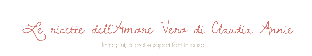 Le ricette dell&#39;Amore Vero