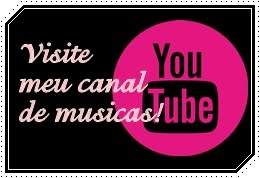 Visite Meu Canal You Tube