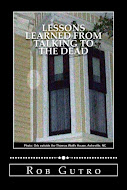 Rob's 2nd book: Lessons Learned from Talking to the Dead