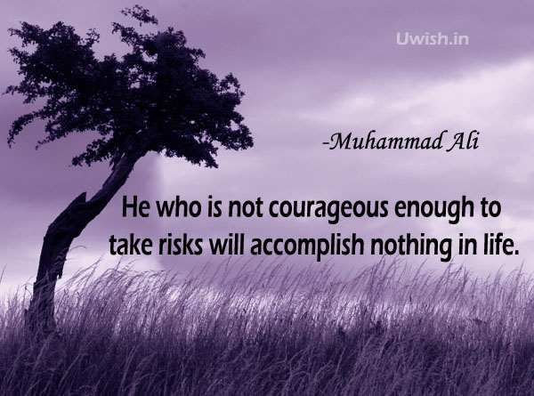Mohammed Ali's Inspirational & Motivational Quotes on risk in life e greeting cards and wishes.