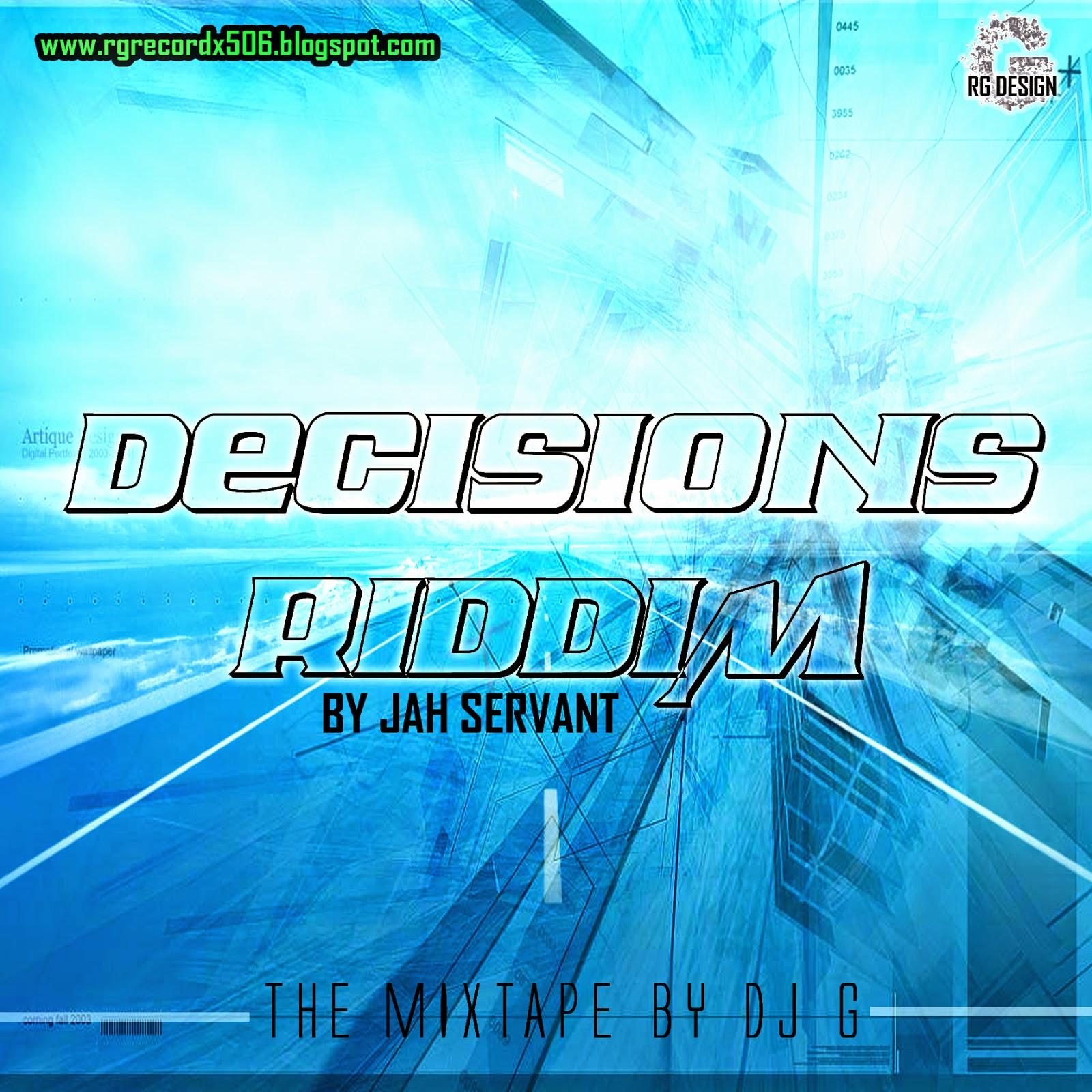 http://www.mediafire.com/listen/nhhcrv4673cz879/DECISIONS_RIDDIM_-_DJ_G_(mixtape).mp3