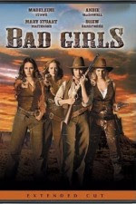 Watch Bad Girls 1994 Megavideo Movie Online