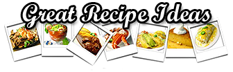 Great Recipe Ideas
