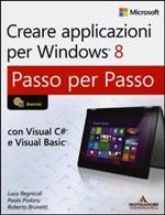 Creare applicazioni per Windows 8. Passo per passo