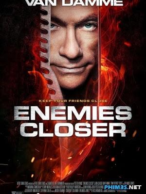 Cận Kề Kẻ Thù Enemies Closer