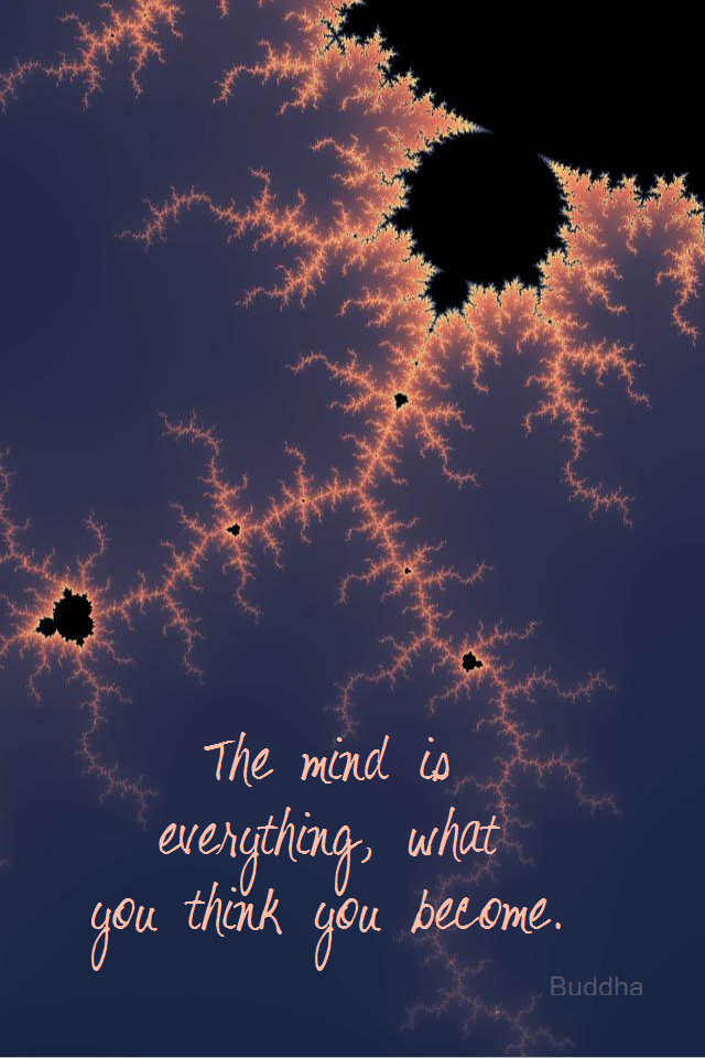 visual quote - image quotation for LAW OF ATTRACTION - The mind is everything, what you think you become. - Buddha
