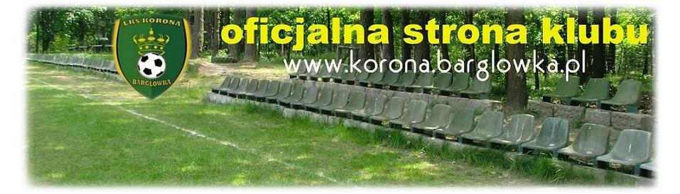Strona nieaktualna! Zapraszamy na: www.korona.barglowka.pl