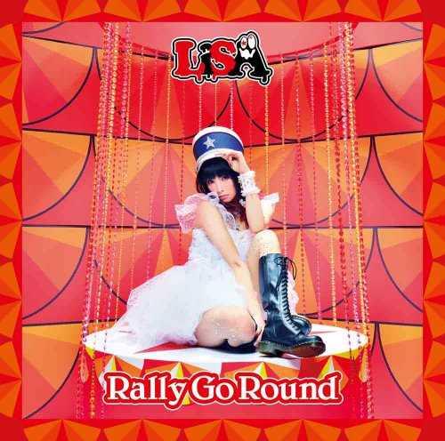 [Single] LiSA – Rally Go Round (2015.05.27/FLAC/RAR)