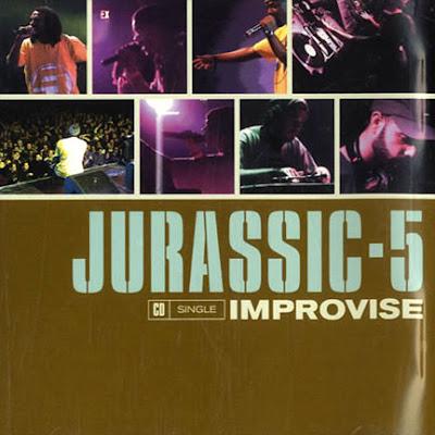 Jurassic 5 – Improvise (CDS) (1999) (320 kbps)
