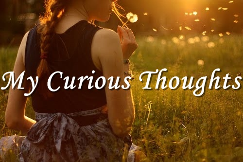My Curious Thoughts