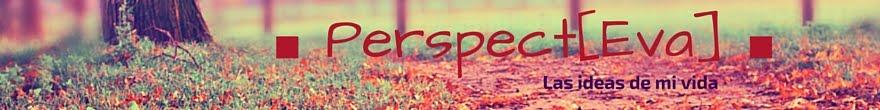 Perspect[Eva] - Las ideas de mi vida