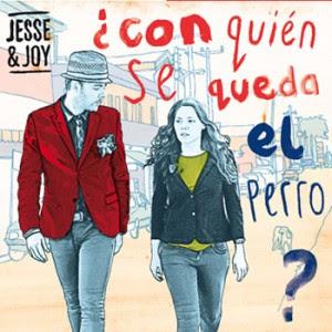 Jesse & Joy - ¿Con Quien Se Queda Perro?