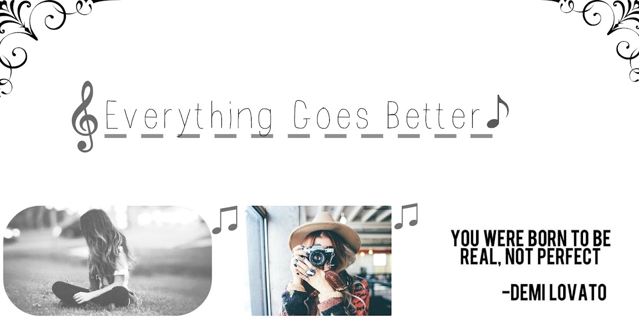Everything goes better