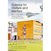 Science for Welfare and Warfare: Technology and State Initiative in Cold War