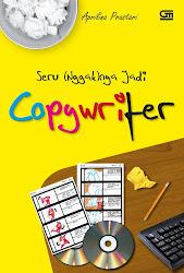 """""""Seru (Nggak)nya Jadi Copywriter"""""""