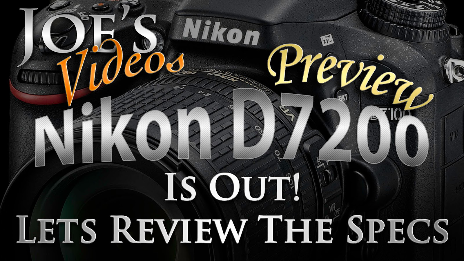 Nikon's D7200 Digital SLR Camera Is Out, Lets Review The Specs | Joe's Videos