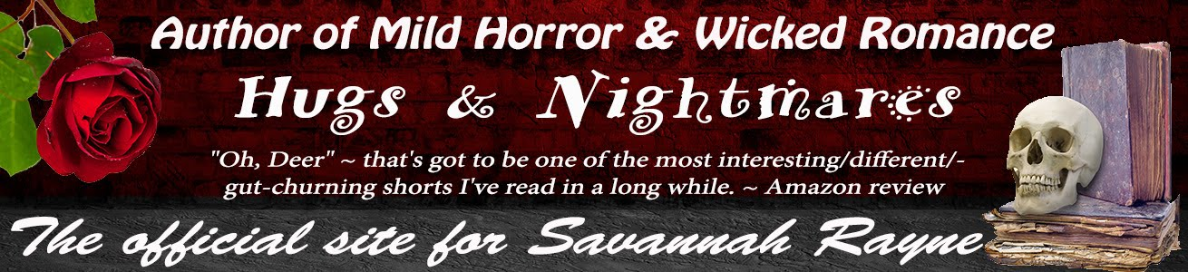 Hugs and Nightmares from Savannah Rayne