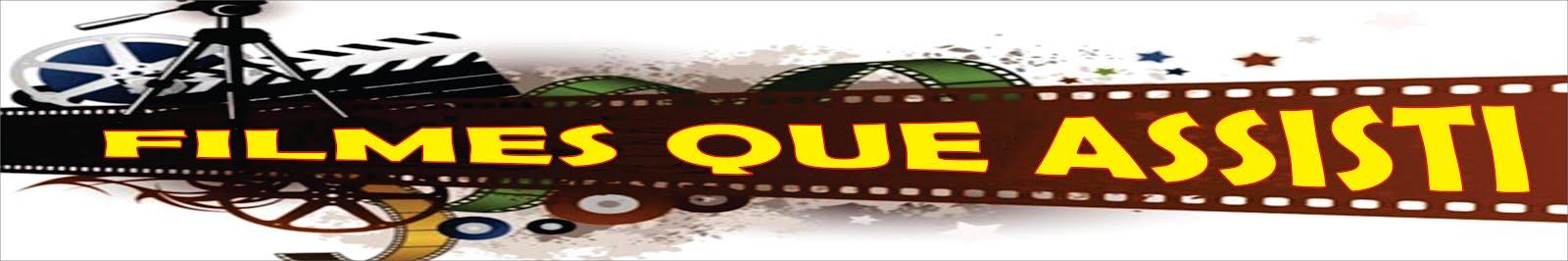 Filmes que Assisti
