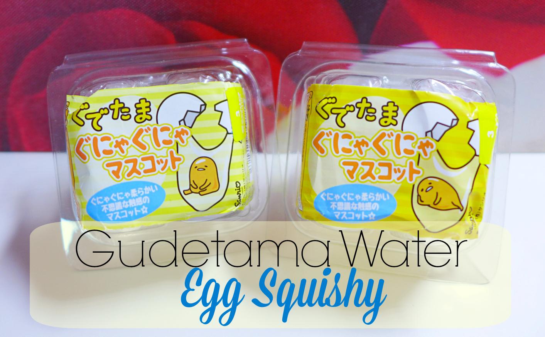 Squishy Water Egg : Sue s Cutie Closet : Squishy Update & Video Close-Up: Gudetama Water Egg Squishy