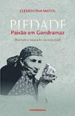 """""""Piedade Paixão em Gondramaz"""" de Clementina Matos"""