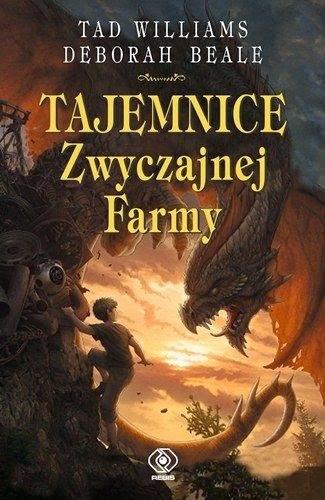 """""""Tajemnice Zwyczajnej Farmy"""" - Tad Williams, Deborah Beale"""