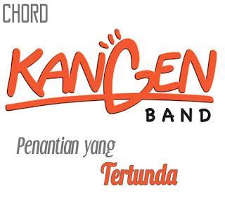 Lirik dan Chord(Kunci Gitar) Kangen Band ~ Penantian yang Tertunda