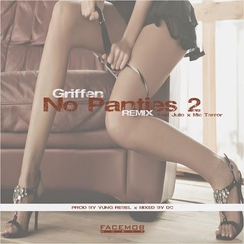 "SONG REVIEW: ""No Panties (RMX)"" Griffen ft. Julio & Mic Terror"
