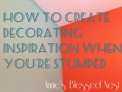 """How to Create Decorating Inspiration When You're Stumped"", ""getting inspired to decorate"", ""decorating from a blank slate"", ""blank canvas"""