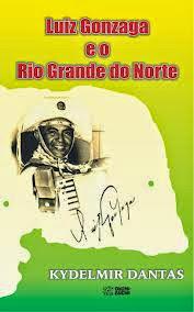 Luiz Gonzaga e o Rio Grande do Norte