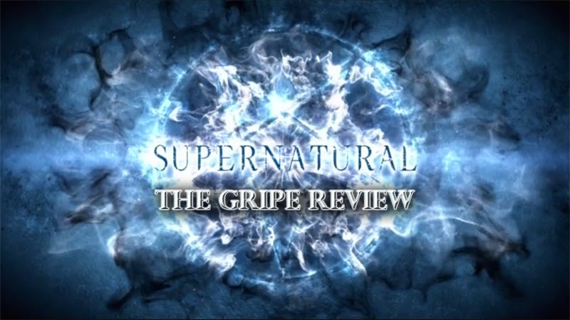Supernatural – Episode 10.01 – The Gripe Review