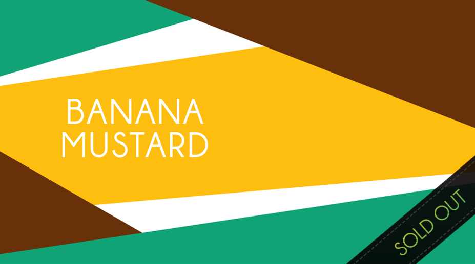 Banana Mustard Sold Out