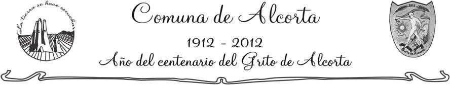 1912 - 2012 - - CENTENARIO DEL GRITO DE ALCORTA - -  FESTEJOS  -  -
