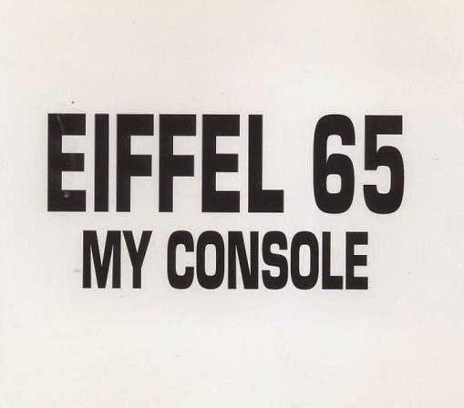 Eiffel 65 - My Consolle
