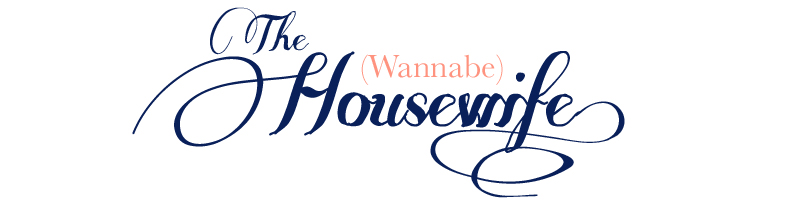 The Wannabe Housewife
