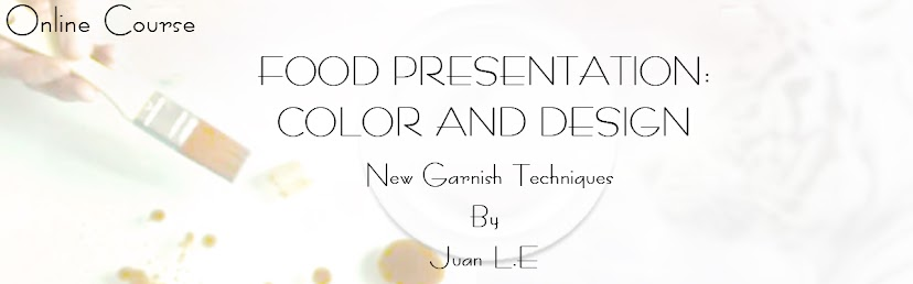 FOOD PRESENTATION, FOOD DESIGN: ART, DECORATION AND GARNISH