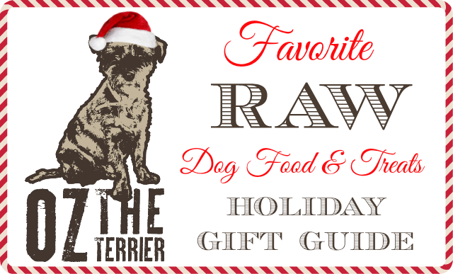 Oz the Terrier's 11 favorite raw food and treats for dogs Holiday Gift Guide