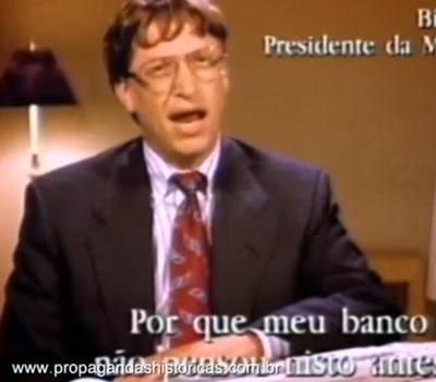 Propaganda do Unibanco com Bill Gates no ano de 1995. Propósito de passar confiança nas operações bancárias.