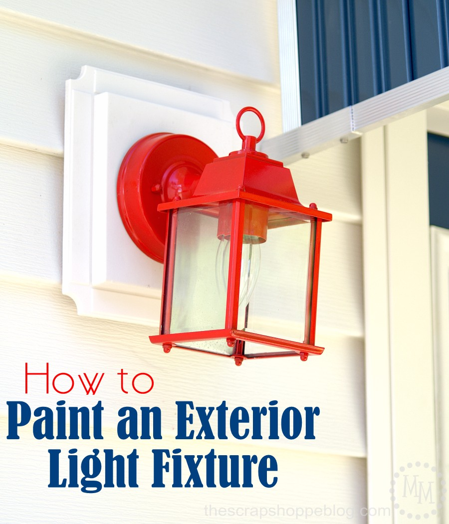 How to paint an exterior light fixture the scrap shoppe how to paint an exterior light fixture arubaitofo Choice Image