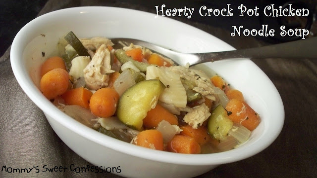 Mommy 39 s sweet confessions hearty crock pot chicken noodle for Homemade chicken noodle soup crock pot