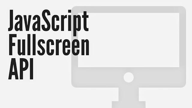 Javascript Full Screen API