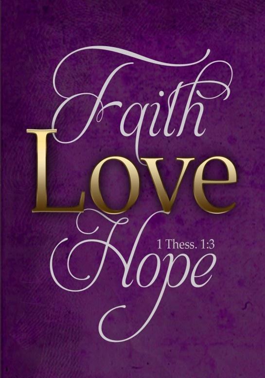 Fé...Amor...Esperança.