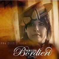 CD de - Vanilda Bordieri – Pra Deus é Nada