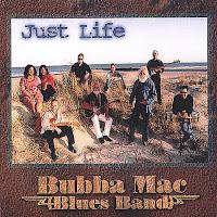 Bubba Mac Blues Band - Just Life