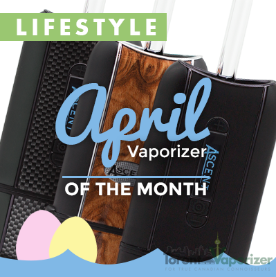 April Vaporizer of the Month