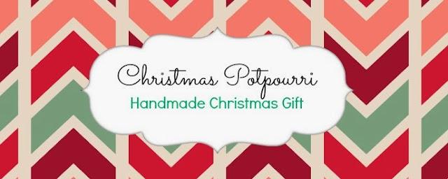 Christmas Potpourri {DIY Christmas Gift}