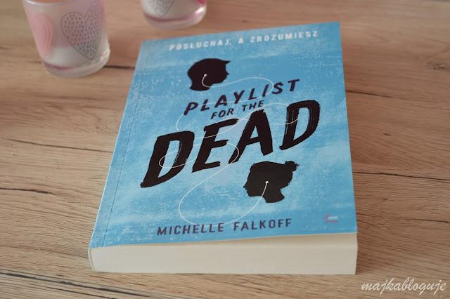 """Recenzja #83 - Michelle Falkoff """"Playlist for the Dead. Posłuchaj a zrozumiesz"""""""